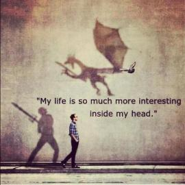 inside my head the world is more interesting